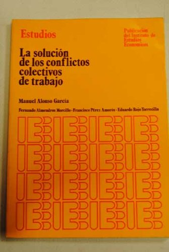 9788485719044: La solución de los conflictos colectivos de trabajo (Estudios) (Spanish Edition)