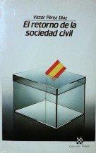 El retorno de la sociedad civil: Respuestas: P?rez D?az, V?ctor