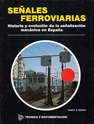 9788485725205: SEÑALES FERROVIARIAS. HISTORIA Y EVOLUCIÓN DE LA SEÑALIZACIÓN MECÁNICA EN ESPAÑA