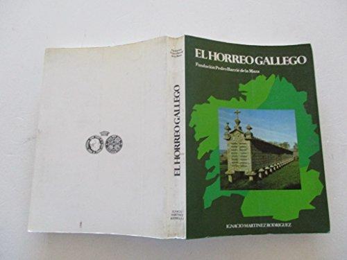 9788485728008: El hórreo gallego: estudio geográfico (Catalogación Arqueológica y Artística de Galicia)