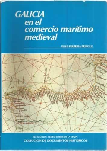 9788485728718: Galicia en el comercio marítimo medieval (Documentos Históricos)