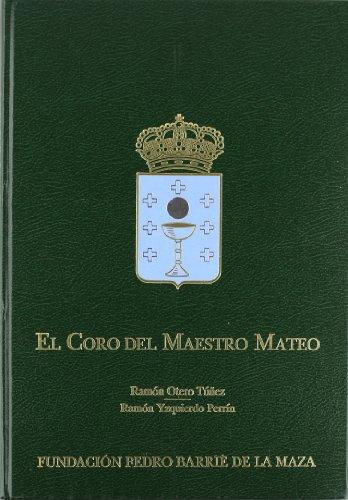 El Coro del Maestro Mateo: Fundacion Pedro Barrie de la Maza