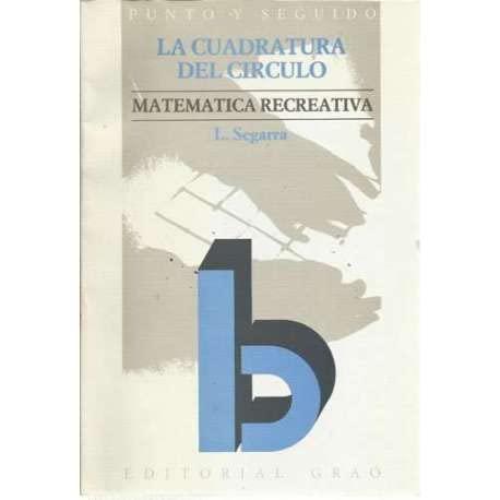 9788485729531: La cuadratura del círculo. Matemàtica recreativa