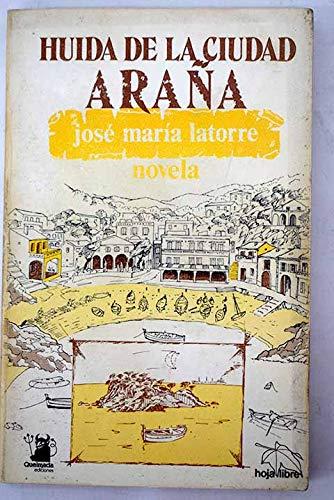 Huida de la ciudad araña - José María Latorre