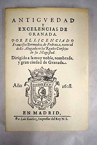 9788485737062: Antiguedad y excelencias de Granada