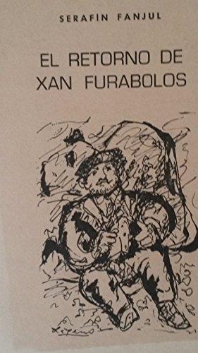 9788485761173: EL RETORNO DE XAN FURABOLOS.