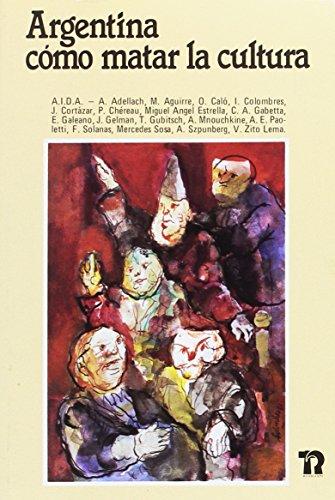 Argentina Como Matar La Cultura,: Adellach Alberto