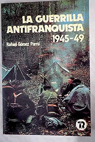 9788485781201: La guerrilla antifranquista, 1945-49 (Spanish Edition)