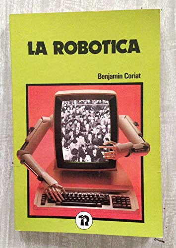 LA ROBOTICA.: Coriat, Benjamin.