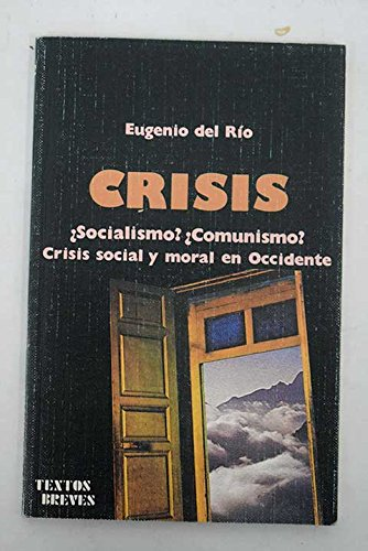 9788485781928: Crisis: ¿Socialismo? ¿comunismo? Crisis social y moral en Occidente (Textos breves)
