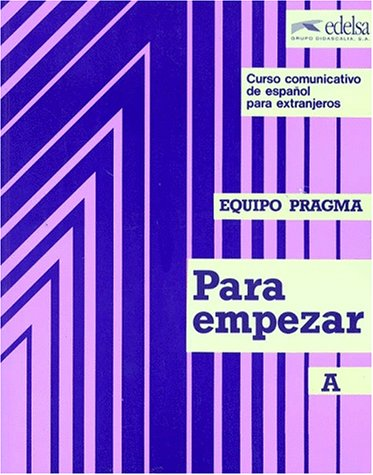 Para Empezar a Equipo Pragma (Spanish Edition): Edelsa