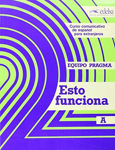 Esto funciona A. Libro del. Alumno (Spanish Edition): E. Martin; L. Miquel; N. Sans; T. Simon; M. ...