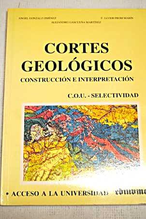 9788485789962: CORTES GEOLOGICOS: CONSTRUCCION E INTERPRETACION