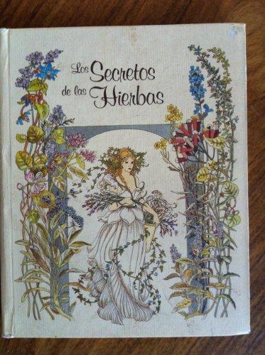 Los Secretos de las hierbas : hierbas y especias (Coleccion Miniaturas Selectas): Rita Schnitzer; ...