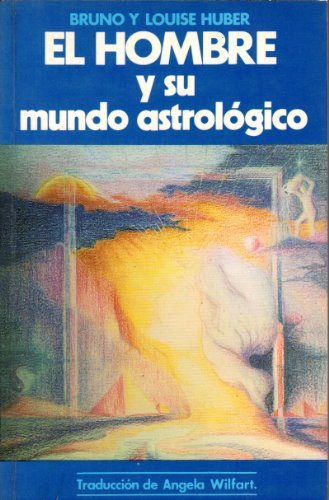9788485799039: El Hombre y Su Mundo Astrologico (Spanish Edition)