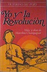 9788485799060: Yo y la revolución Vida y obra de Marcelino Champagnat