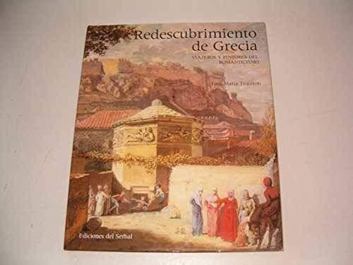 9788485800995: Redescubrimiento de Grecia. Viajeros y pintores del Romanticismo.