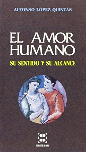 9788485803101: El Amor Humano: Su Sentido y Su Alcance