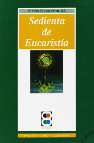 9788485803149: Sedienta de eucaristía (Palabra, vida, oración)
