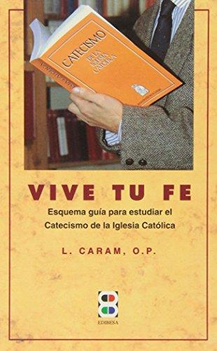 9788485803590: Vive tu fe: Esquema-guía para estudiar el catecismo de la Iglesia católica (Libros Varios)