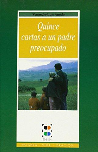 9788485803835: Quince cartas a un padre preocupado (Palabra, vida, oración)
