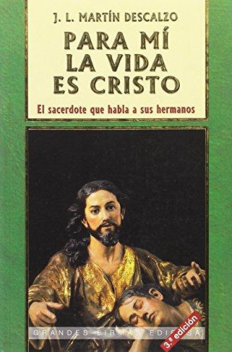 9788485803897: Para mí, la vida es Cristo: Vida del hombre, vida cristiana (Grandes firmas Edibesa)