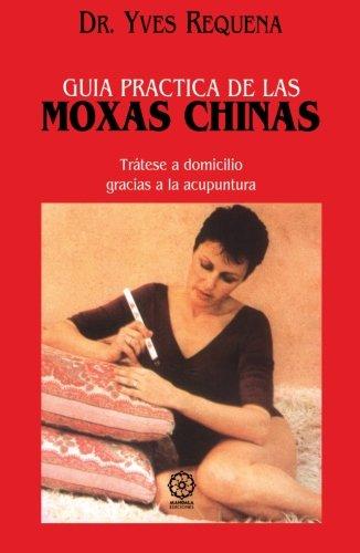 9788485805396: Guía Práctica de las Moxas Chinas (Spanish Edition)