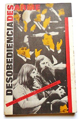 9788485813186: DESARME Y DESOBEDIENCIA CIVIL POR PETRA KELLY, VICENC FISAS, MANIFIESTOS POR LA PAZ...EDITADO POR ECOTOPIA, 1984.