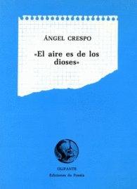 9788485815036: El aire es de los dioses (1978-1981) (Spanish Edition)