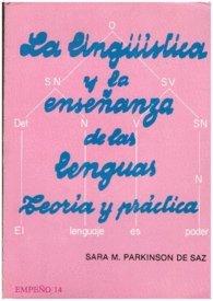 La linguistica y la ensenanza de las lenguas: Teoria y practica (Spanish Edition): Saz, Sara M