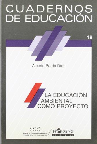 9788485840380: La educación ambiental como proyecto (Cuadernos de educación)