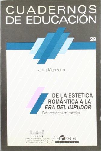 9788485840793: De la estética romántica a la era del impudor. Diez lecciones de estética (Cuadernos de educación)