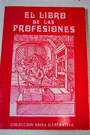 """EL LIBRO DE LAS PROFESIONES [""""EYGENTLICHE BESCHREIBUNG"""
