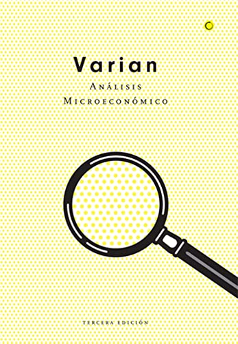 Analisis Microeconomico - 3 Edicion: Varian, Hal R.