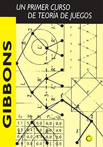 UN PRIMER CURSO DE TEORIA DE JUEGOS: Robert Gibbons