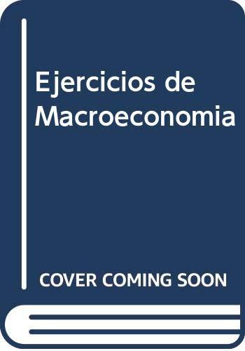 9788485855759: Ejercicios de Macroeconomia (Spanish Edition)
