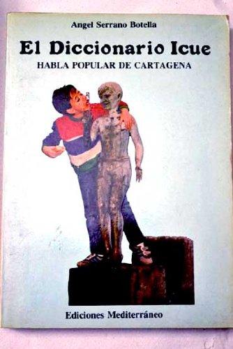 9788485856473: El diccionario Icue : habla popular de Cartagena