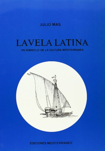 9788485856701: Vela latina, la: un simbolo de la cultura mediterranea