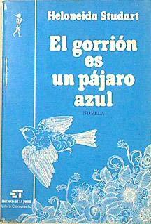 9788485866052: EL GORRION ES UN PAJARO AZUL.