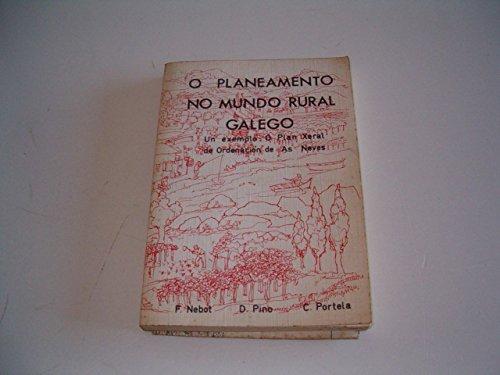 9788485866083: O PLANEAMENTO NO MUNDO RURAL GALEGO. UN EXEMPLO: O PLAN XERAL DE ORDENACION DE AS NEVES.
