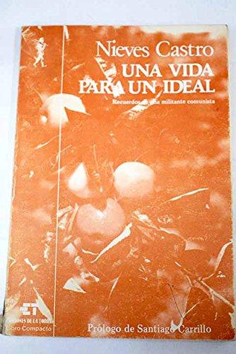 9788485866090: Una vida para un ideal: Recuerdos de una militante comunista (Serie testimonios : Libro Compacto)