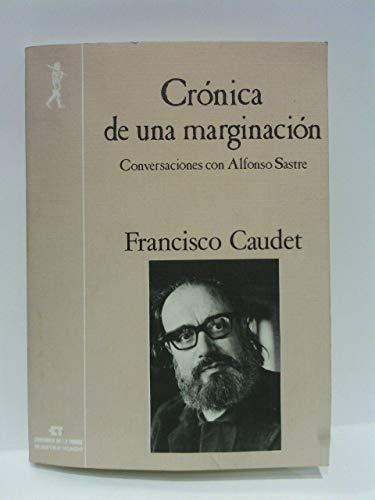 9788485866557: Cronica de una marginacion.conversa,con Alfonso sastre
