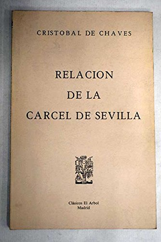 9788485869145: Relación de la cárcel de Sevilla (Clásicos El árbol)