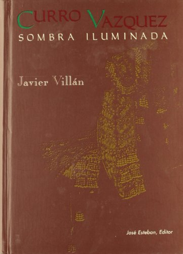 9788485869749: Curro Vazquez: Sombra iluminada (Spanish Edition)