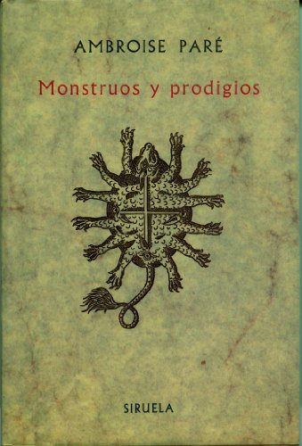 Monstruos y prodigios/ Monters and Prodigy (Spanish: Ambroise Pare