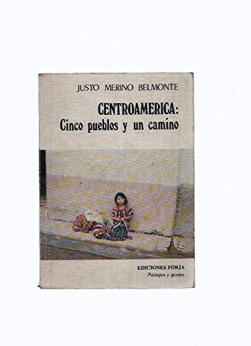 Centroamerica: Cinco pueblos y un camino (Coleccion Paisajes y gentes) (Spanish Edition): Merino ...