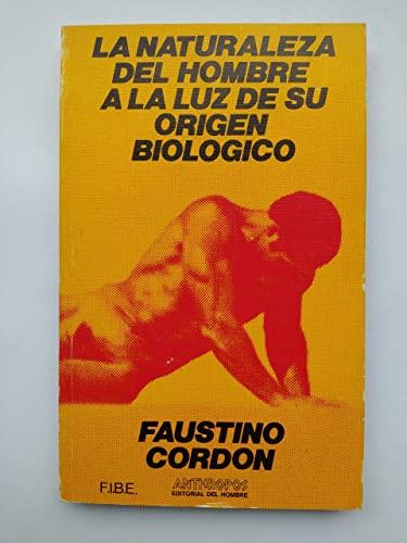 9788485887002: La naturaleza del hombre a la luz de su origen biológico (Monografías científicas / Fundación para la Investigación sobre Biología Evolucionista) (Spanish Edition)