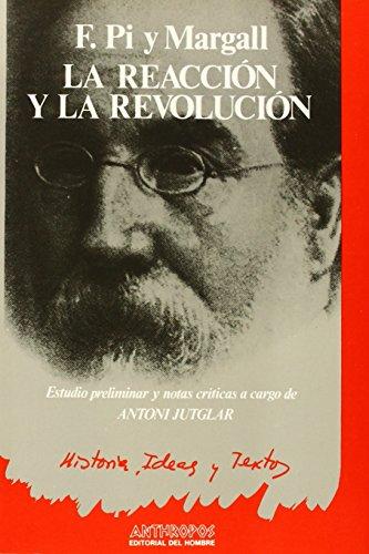 9788485887026: REACCION Y LA REVOLUCION, LA (Historia, ideas y textos) (Spanish Edition)