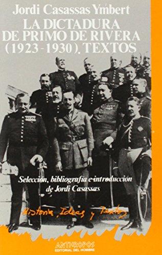 9788485887101: La Dictadura de Primo de Rivera (1923-1930) : textos (Historia, ideas y textos) (Spanish Edition)