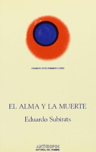 El Alma y La Muerte (Pensamiento Critico/Pensamiento: Subirats, Eduardo